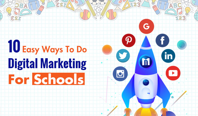 10 Easy Ways To Do Digital Marketing For Schools