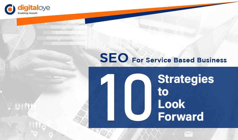 SEO For Service Based Business – 10 Strategies to Look Forward