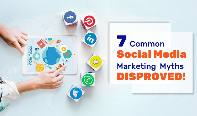 7 Common Social Media Marketing Myths DISPROVED!
