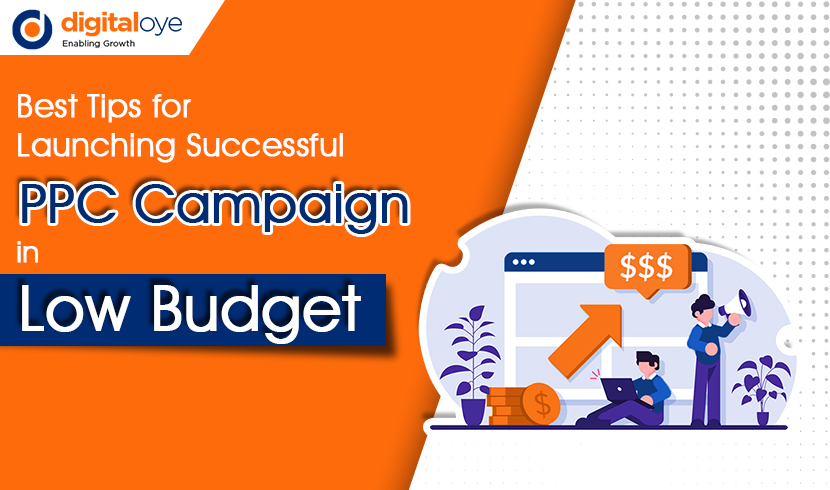 Best Tips for Launching Successful PPC Campaign in Low Budget