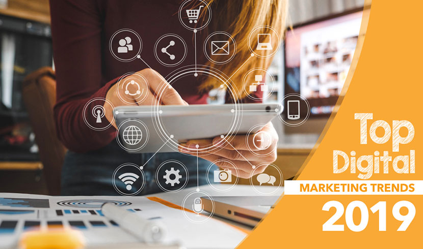 Top Digital Marketing Trends To Look Out For In 2019