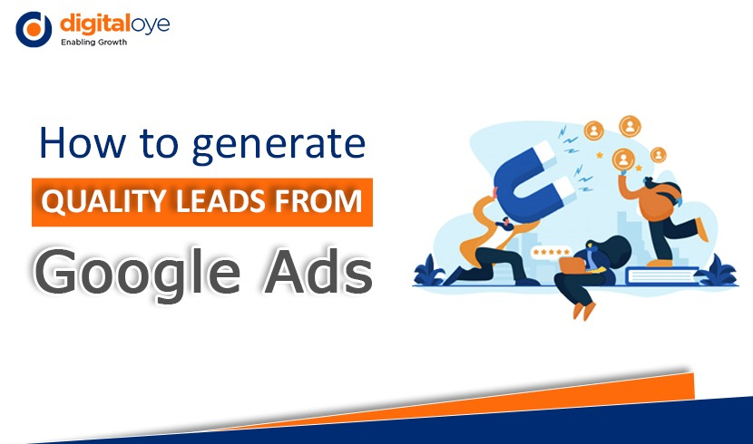How To Generate Quality Leads From Google Ads?