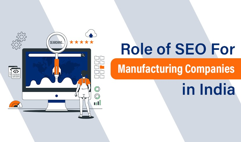 Role of SEO for Manufacturing Companies in India