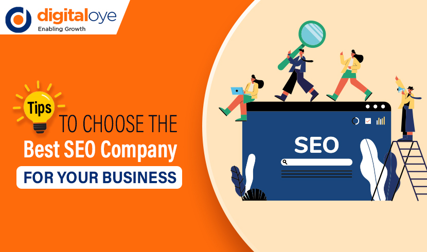 Top 4 Must-know Tips to Choose the Best SEO Company For Your Business