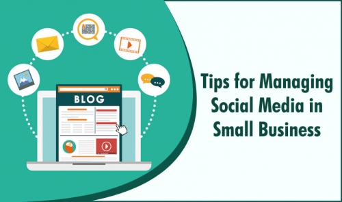 Tips for Managing Social Media in Small Business