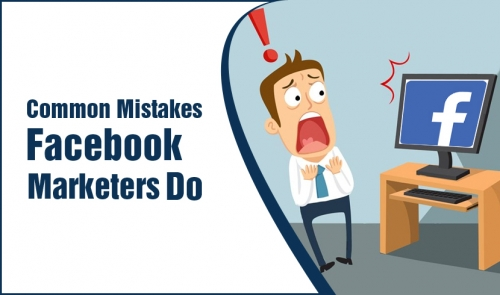 Common Mistakes Facebook Marketers Do