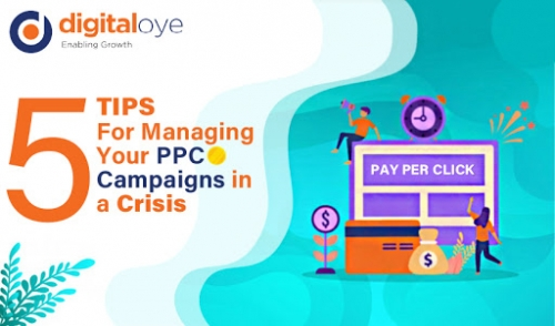 5 Tips For Managing Your PPC Campaigns in a Crisis