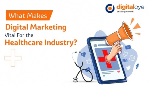What Makes Digital Marketing Vital For the Healthcare Industry?