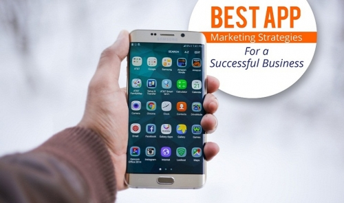 Best App Marketing Strategies For A Successful Business