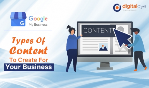 Google My Business: Types Of Content To Create For Your Business