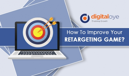 Digital Marketing 2020: How To Improve Your Retargeting Game?